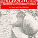 Engineering in Emergencies : A Practical Guide for Engineers and Relief...