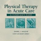Physical Therapy in Acute Care : A Clinician's Guide (2006, Paperback)