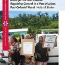 Bravo for the Marshallese : Regaining Control in a Post-Nuclear,...