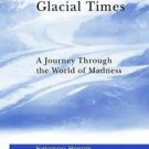The New Library of Psychoanalysis: Glacial Times : A Journey Through the...