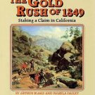 The Gold Rush of Eighteen Forty-Nine : Staking a Claim in California 6 by...