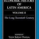 The Cambridge Economic History of Latin America Vol. 2 : The Long Twentieth...
