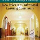 Principalship : New Roles in a Professional Learning Community by L. Joseph...