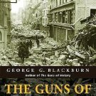 The Guns of Normandy : A Soldier's Eye View, France 1944 by George G....