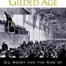 God's Man for the Gilded Age : D. L. Moody and the Rise of Modern Mass...