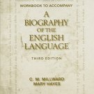 Workbook for Millward/Hayes' A Biography of the English Language by C. M....