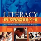 Literacy in Grades 4-8 : Best Practices for a Comprehensive Program by Nancy...