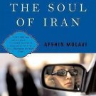 The Soul of Iran : A Nation's Struggle for Freedom by Afshin Molavi (2005,...