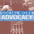 Advocacy: Social Work Advocacy : A New Framework for Action by Lori Lester...