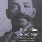 Race and Ethnicity in the American West: Black Gun, Silver Star : The Life...