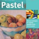 Collector's: The Art of Pastel : Discover Techniques for Creating Beautiful...