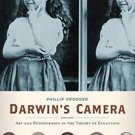Darwin's Camera : Art and Photography in the Theory of Evolution by Phillip...