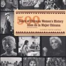 500 Years of Chicana Women's History (500 Años de la Mujer Chicana) by...