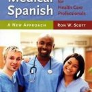 Medical Spanish for Health Care Professionals : A New Approach by Ron W....
