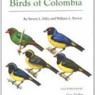 A Guide to the Birds of Colombia by William L. Brown and Steven L. Hilty...