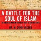 A Battle for the Soul of Islam : An American Muslim Patriot's Fight to Save...