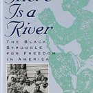 There Is a River : The Black Struggle for Freedom in America by Vincent...
