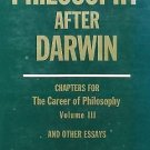 Philosophy after Darwin Vol. 3 : Chapters for the Career of Philosophy and...