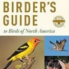 Peterson Field Guides: The New Birder's Guide to Birds of North America by...