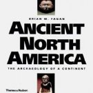 Ancient North America : The Archaeology of a Continent by Brian M. Fagan...