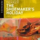New Mermaids: The Shoemaker's Holiday by Jonathan Gil Harris and Thomas...