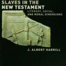 Slaves in the New Testament : Literary, Social, and Moral Dimensions by J....