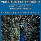 The Handicap Principle : A Missing Piece of Darwin's Puzzle by Avishag Zahavi...