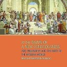 At the Dawn of a New Consciousness : Art, Philosophy and the Birth of the...
