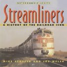 Collector's Library: Streamliners : A History of a Railroad Icon by Mike...
