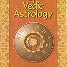 Fundamentals of Vedic Astrology : Vedic Astrologer's Handbook Vol. 1 by Bepin...