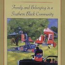 Rooted in Place : Family and Belonging in a Southern Black Community by...
