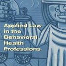 Applied Law in the Behavioral Health Professions : A Textbook for Social...