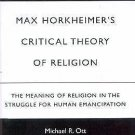 Max Horkheimer's Critical Theory of Religion : The Meaning of Religion in the...
