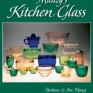 Mauzy's Kitchen Glass : A Photographic Reference with Prices by Barbara Mauzy...