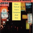 The Melodrama of Mobility : Women, Talk, and Class in Contemporary South...