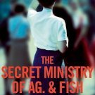 The Secret Ministry of Ag. and Fish : My Life in Churchill's School for Spies...