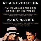 Pictures at a Revolution : Five Movies and the Birth of the New Hollywood by...