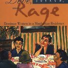 Love, Sorrow, and Rage : Destitute Women in a Manhattan Residence by Alisse...