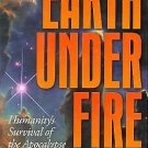 Earth under Fire : Humanity's Survival of the Apocalypse by Paul A....