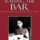 Raising the Bar : Ruth Bader Ginsburg and the ACLU Women's Rights Project by...