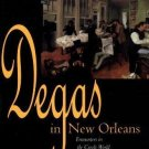 Degas in New Orleans : Encounters in the Creole World of Kate Chopin and...