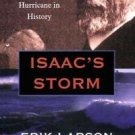 Core: Isaac's Storm : A Man, a Time, and the Deadliest Hurricane in History...