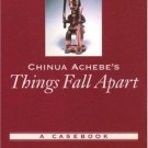 Casebooks in Criticism: Chinua Achebe's Things Fall Apart : A Casebook (2003,...