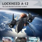 Air Vanguard: Lockheed A-12 : The CIA's Blackbird and Other Variants 12 by...