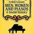 Dover Books on Music: Men, Women and Pianos : A Social History by Arthur...