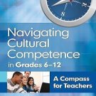 Navigating Cultural Competence in Grades 6-12 : A Compass for Teachers by...