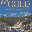 Colorado Gold : From the Pike's Peak Rush to the Present by Stephen M....
