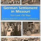 German Settlement in Missouri : New Land, Old Ways 1 by Ken Luebbering and...
