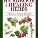 The Woman's Handbook of Healing Herbs : A Guide to Natural Remedies by Deb...