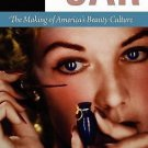 Hope in a Jar : The Making of America's Beauty Culture by Kathy Peiss (2011,...
